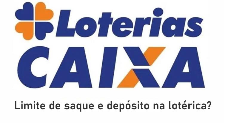 Limite de saque e depósito na lotérica