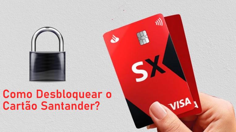 Desbloquear o Cartão Santander?